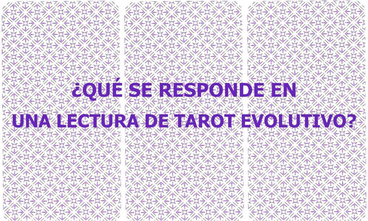 ¿Qué se responde en una Lectura de Tarot Evolutivo?